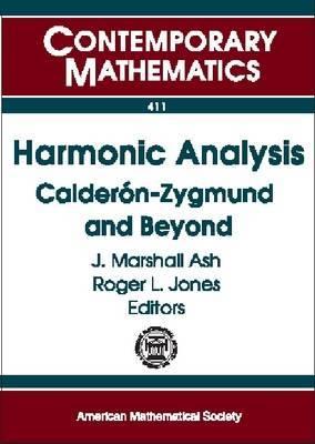 Harmonic Analysis: Calderon-Zygmund and Beyond
