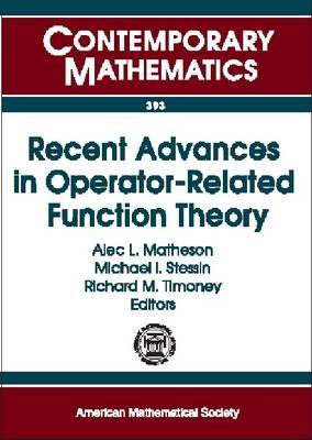 Recent Advances in Operator-Related Function Theory