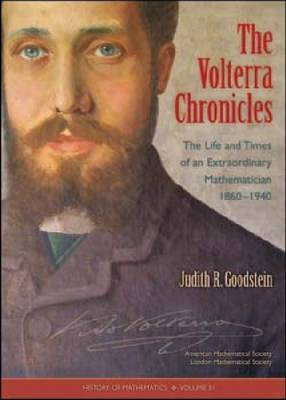 The Volterra Chronicles: The Life and Times of an Extraordinary Mathematician 1860-1940