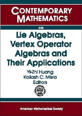 Lie Algebras, Vertex Operator Algebras and Their Applications