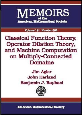 Classical Function Theory, Operator Dilation Theory, and Machine Computation on Multiply-Connected Domains