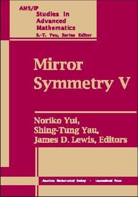 Mirror Symmetry: Proceedings of the BIRS Workshop on Calabi-Yau Varieties and Mirror Symmetry, December 6-11, 2003: Volume 5