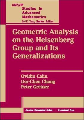 Geometric Analysis on the Heisenberg Group and Its Generalizations