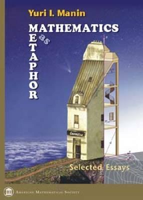 Mathematics as Metaphor: Selected Essays of Yuri I. Manin