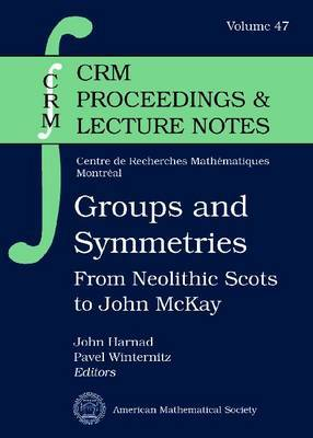 Groups and Symmetries: From Neolithic Scots to John McKay