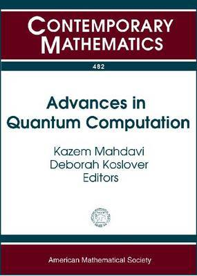 Advances in Quantum Computation: A Conference in Representation Theory, Quantum Field Theory, Category Theory, Mathematical Physics and Quantum Information Theory, September 20-23, 2007, University of Texas at Tyler