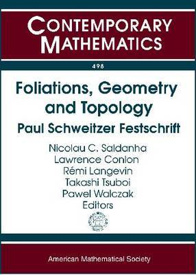 Foliations, Geometry, and Topology: Paul Schweitzer Festschrift