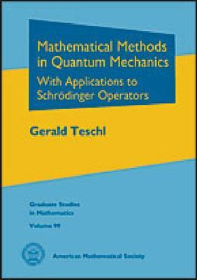 Mathematical Methods in Quantum Mechanics: With Applications to Schrodinger Operators