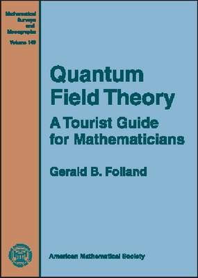 Quantum Field Theory: A Tourist Guide for Mathematicians