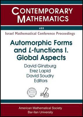 Automorphic Forms and L-Functions: Volume II: Automorphic Forms and L-functions II: Global Aspects Global Aspects
