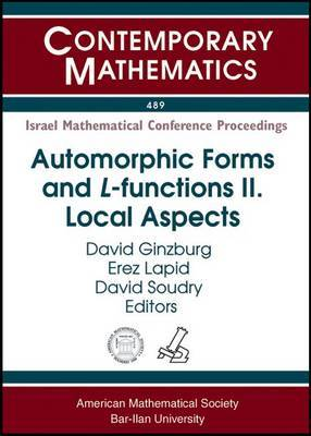 Automorphic Forms and L-Functions: Volume 2: Local Aspects