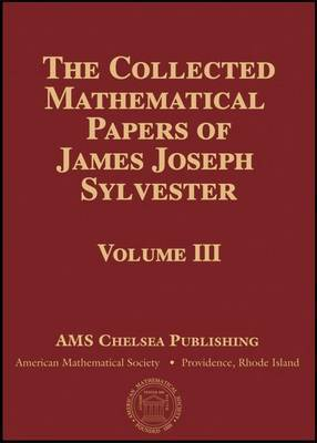 The Collected Mathematical Papers of James Joseph Sylvester, Volume 2