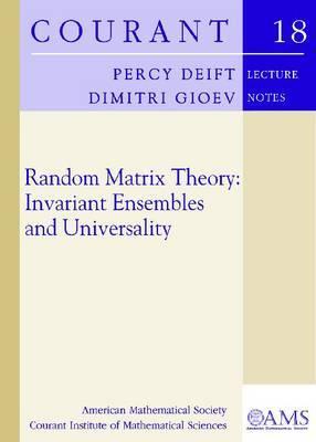 Random Matrix Theory: Invariant Ensembles and Universality