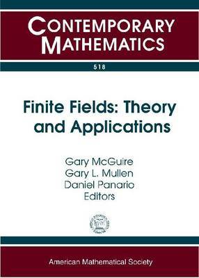 Finite Fields: Theory and Applications