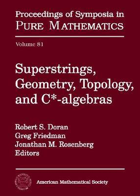 Superstrings, Geometry, Topology and C-algebras