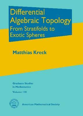 Differential Algebraic Topology: From Stratifolds to Exotic Spheres