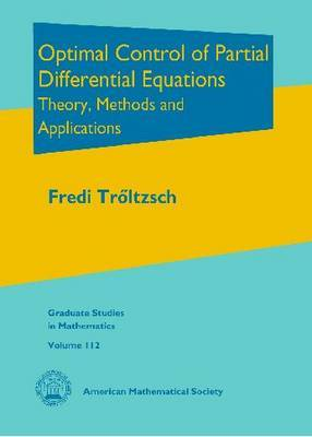 Optimal Control of Partial Differential Equations: Theory, Methods and Applications