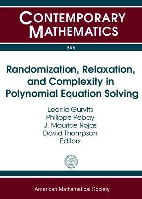 Randomization, Relaxation, and Complexity in Polynomial Equation Solving
