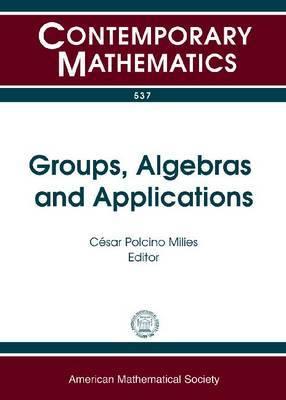 Groups, Algebras, and Applications: XVIII Latin American Algebra Colloquium, August 3-8, 2009, Saao Pedro, Brazil