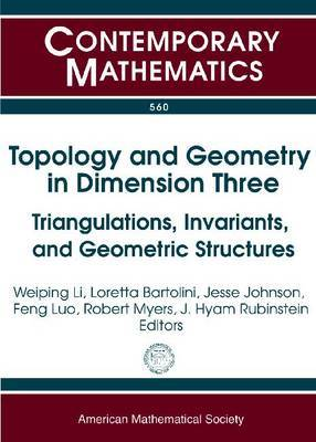 Topology and Geometry in Dimension Three: Triangulations, Invariants, and Geometric Structures : Conference in Honor of William Jaco's 70th Birthday, June 4-6, 2010, Oklahoma State University, Stillwater, OK
