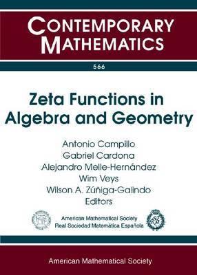 Zeta Functions in Algebra and Geometry: Second International Workshop on Zeta Functions in Algebra and Geometry, May 3-7, 2010, Universitat De Les Illes Balears, Palma De Mallorca, Spain