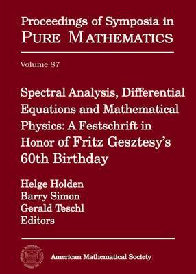 Spectral Analysis, Differential Equations and Mathematical Physics: A Festschrift in Honor of Fritz Gesztesy's 60th Birthday