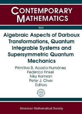 Algebraic Aspects of Darboux Transformations, Quantum Integrable Systems, and Supersymmetric Quantum Mechanics: Jairo Charris Seminar 2010, Universidad Sergio Arboleda, Santa Marta, Colombia