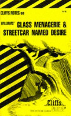 Notes on Williams'  Glass Menagerie  and  Streetcar Named Desire