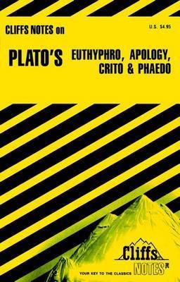 Notes on Plato's  Euthyphro ,  Apology ,  Crito  and  Phaedo