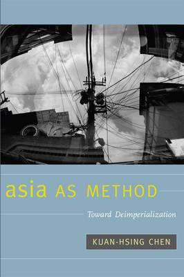 Asia as Method: Toward Deimperialization