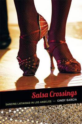 Salsa Crossings: Dancing Latinidad in Los Angeles