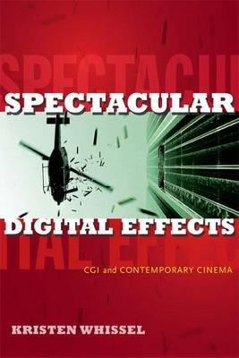 Spectacular Digital Effects: CGI and Contemporary Cinema