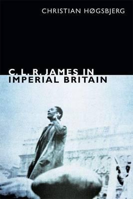 C. L. R. James in Imperial Britain