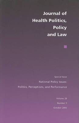 National Policy Issues: Politics, Perceptions, and Performance