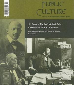 One Hundred Years of the Souls of Black Folk: A Celebration of W. E. B. Du Bois