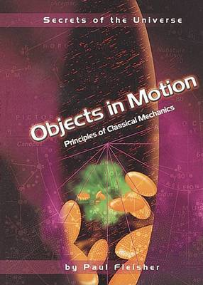 Objects in Motion: Principles of Classical Mechanics