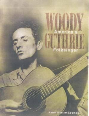 Woody Guthrie: America's Folksinger