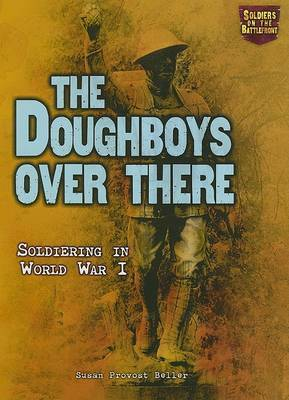 The Doughboys Over There: Soldiering in World War I
