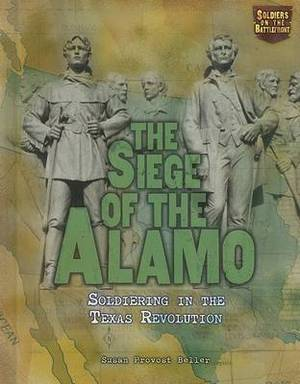 The Siege of the Alamo: Soldiering in the Texas Revolution
