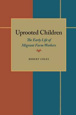 Uprooted Children: The Early Life of Migrant Farm Workers