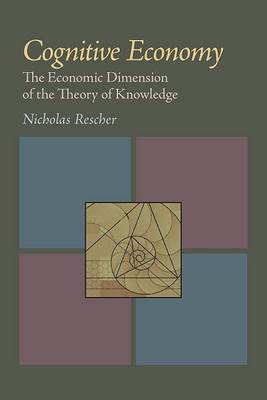 Cognitive Economy: The Economic Dimension of the Theory of Knowledge