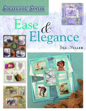 Scrapbook Styles: Ease and Elegance