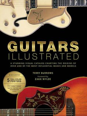 Guitars Illustrated: A Stunning Visual Catalog Charting the Origins of Over 200 of the Most Influential Makes and Models