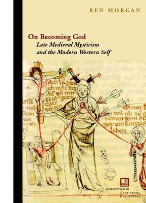 On Becoming God: Late Medieval Mysticism and the Modern Western Self