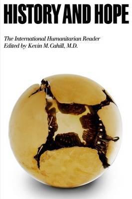 History and Hope: The International Humanitarian Reader