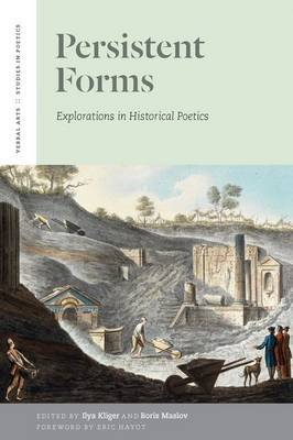 Persistent Forms: Explorations in Historical Poetics