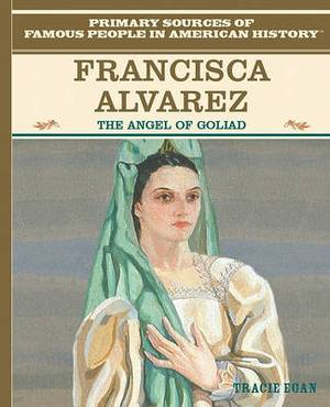 Francisca Alavez: The Angel of Goliad