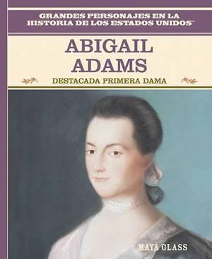 Abigail Adams: Destacada Primera Dama