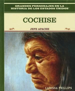 Cochise: Jefe Apache