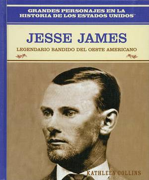 Jesse James: Legendario Bandido del Oeste: Jesse James: Bank Robber of the American West